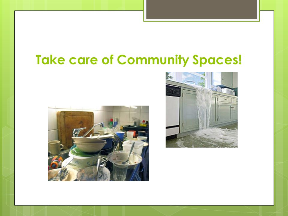 Take care of Community Spaces!