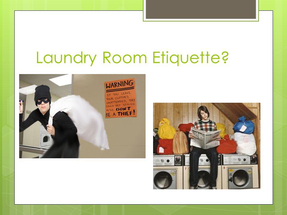 Laundry Room Etiquette?