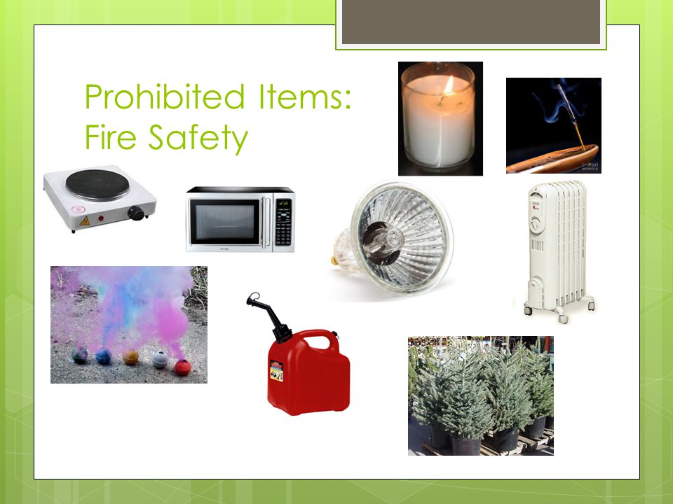 Prohibited Items: Fire Safety