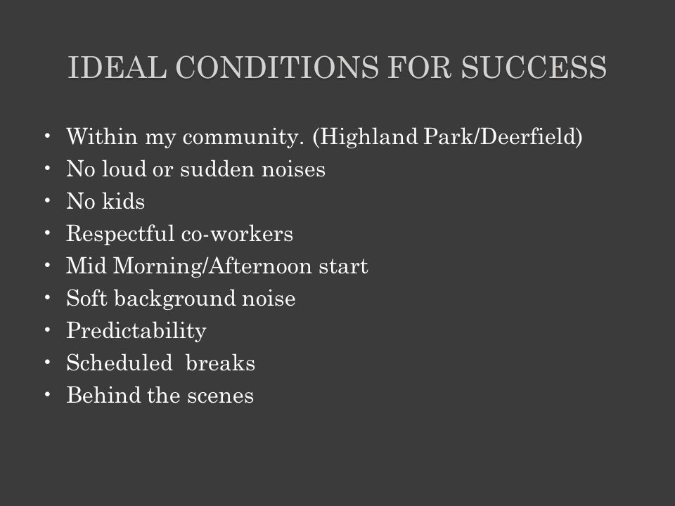 IDEAL CONDITIONS FOR SUCCESS Within my community.