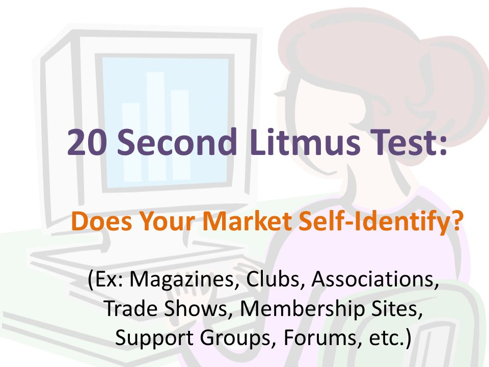 20 Second Litmus Test: Does Your Market Self-Identify.