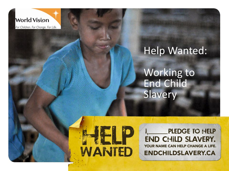 Help Wanted: Working to End Child Slavery