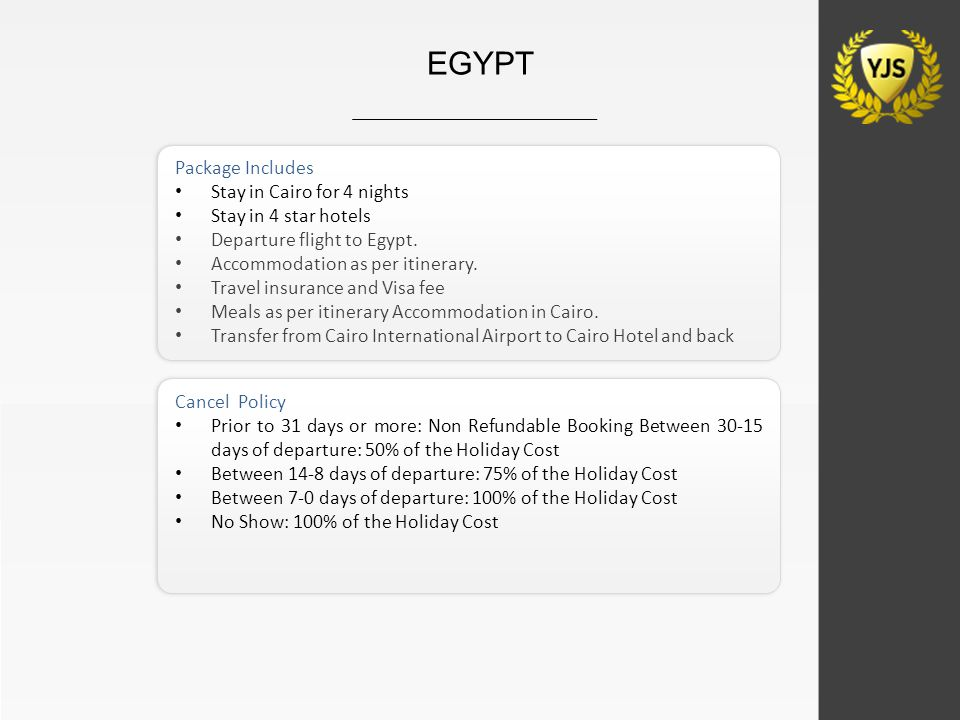 Package Includes Stay in Cairo for 4 nights Stay in 4 star hotels Departure flight to Egypt. Accommodation as per itinerary. Travel insurance and Visa