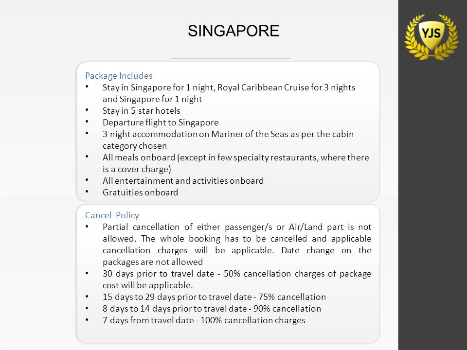 Package Includes Stay in Singapore for 1 night, Royal Caribbean Cruise for 3 nights and Singapore for 1 night Stay in 5 star hotels Departure flight t