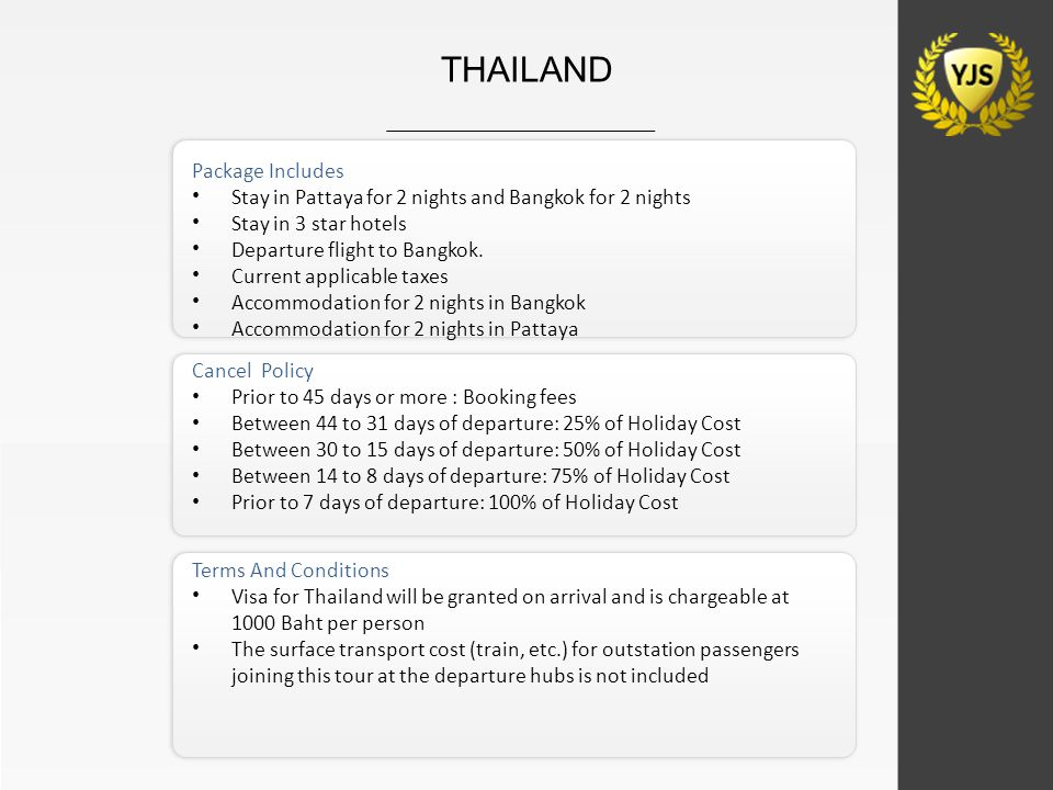 Package Includes Stay in Pattaya for 2 nights and Bangkok for 2 nights Stay in 3 star hotels Departure flight to Bangkok. Current applicable taxes Acc