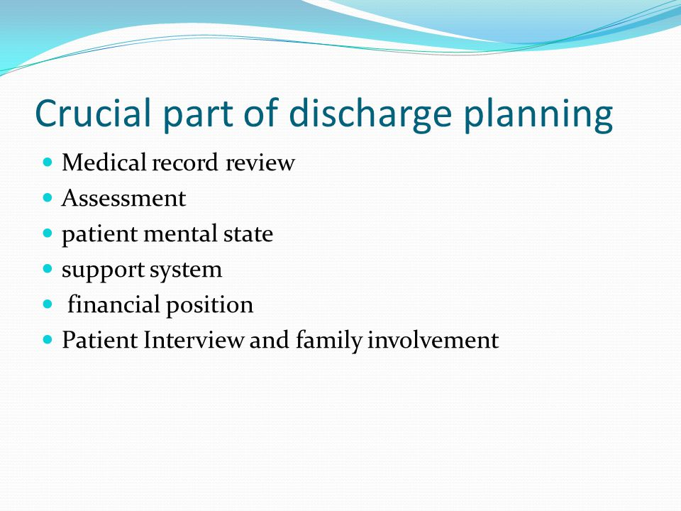 Questioning the patient intelligence and observation in discharge planning process Does he or she follow instruction.
