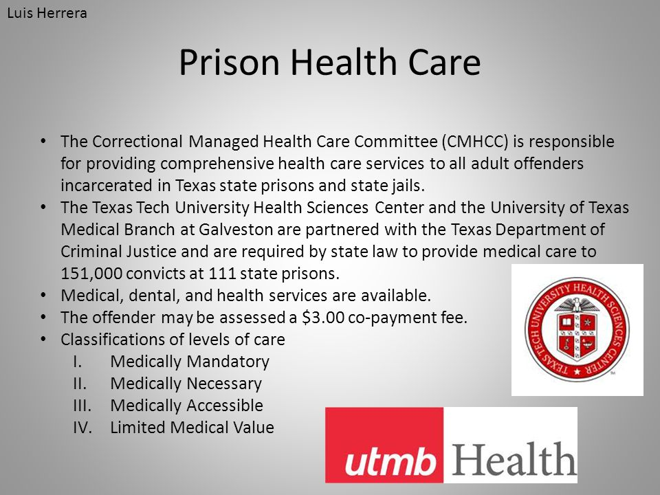 Prison Health Care The Correctional Managed Health Care Committee (CMHCC) is responsible for providing comprehensive health care services to all adult