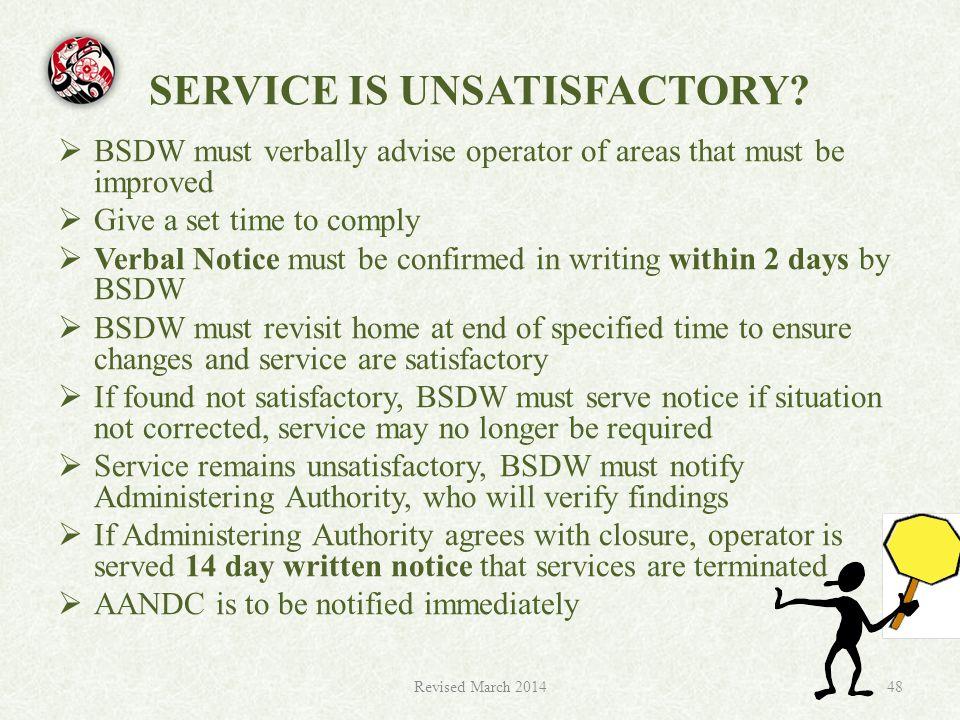 SERVICE IS UNSATISFACTORY.