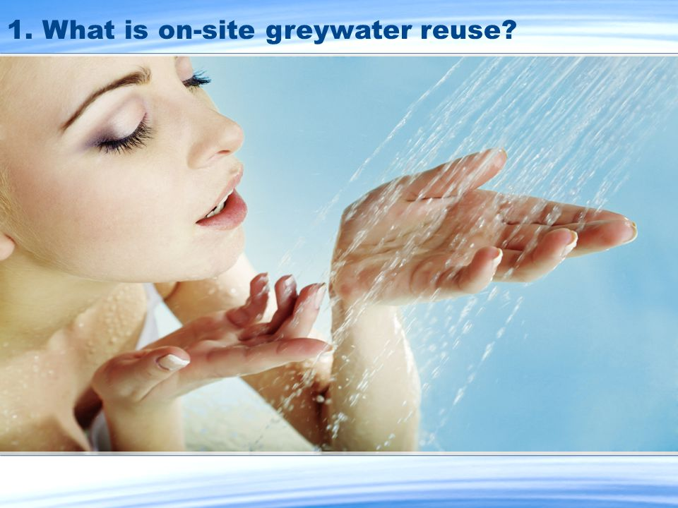 1. What is on-site greywater reuse?