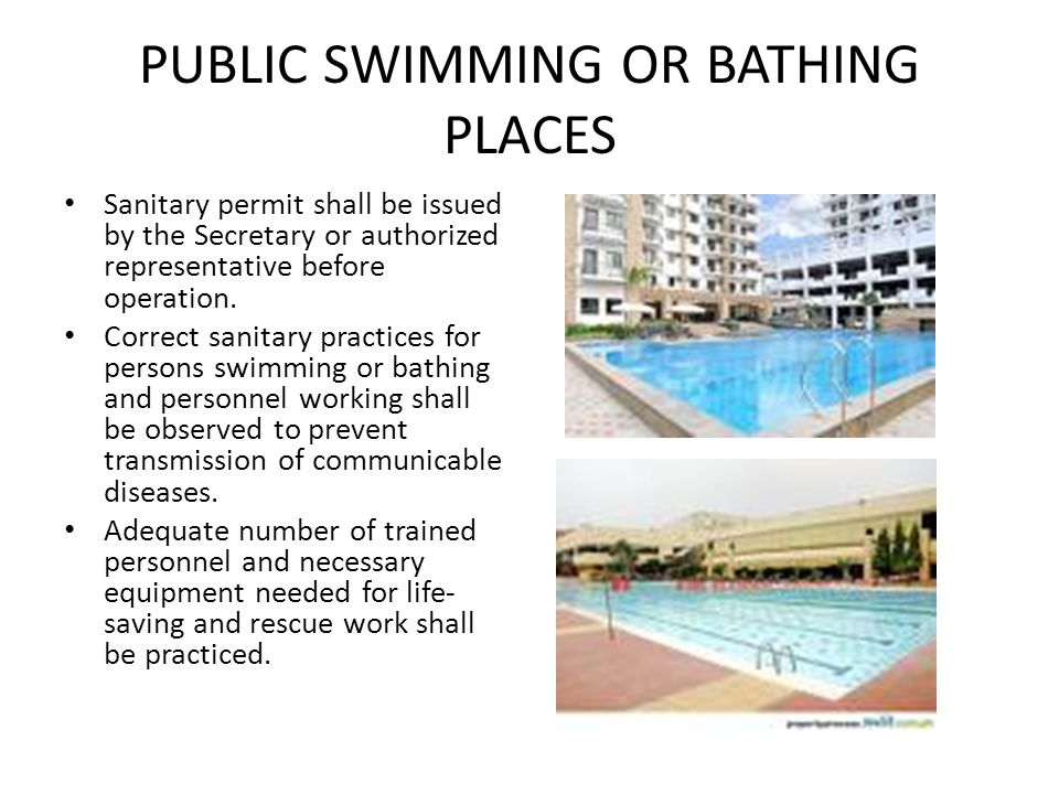 PUBLIC SWIMMING OR BATHING PLACES Sanitary permit shall be issued by the Secretary or authorized representative before operation. Correct sanitary pra
