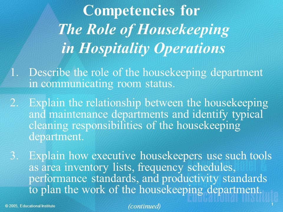 © 2005, Educational Institute 12 Housekeeping Inventories  Recycled inventories Linens Housekeeping equipment Guest supplies (equipment) Par number  Non-recycled inventories Cleaning supplies Guest supplies (small items) Purchase order system
