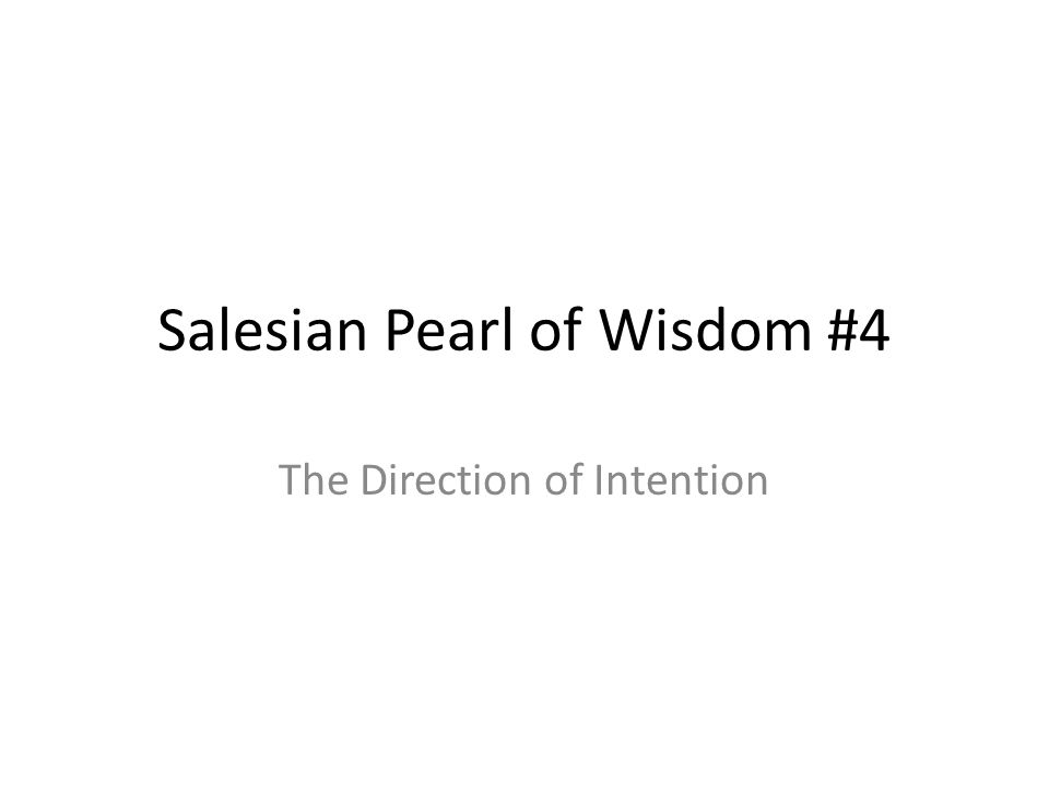 Salesian Pearl of Wisdom #4 The Direction of Intention