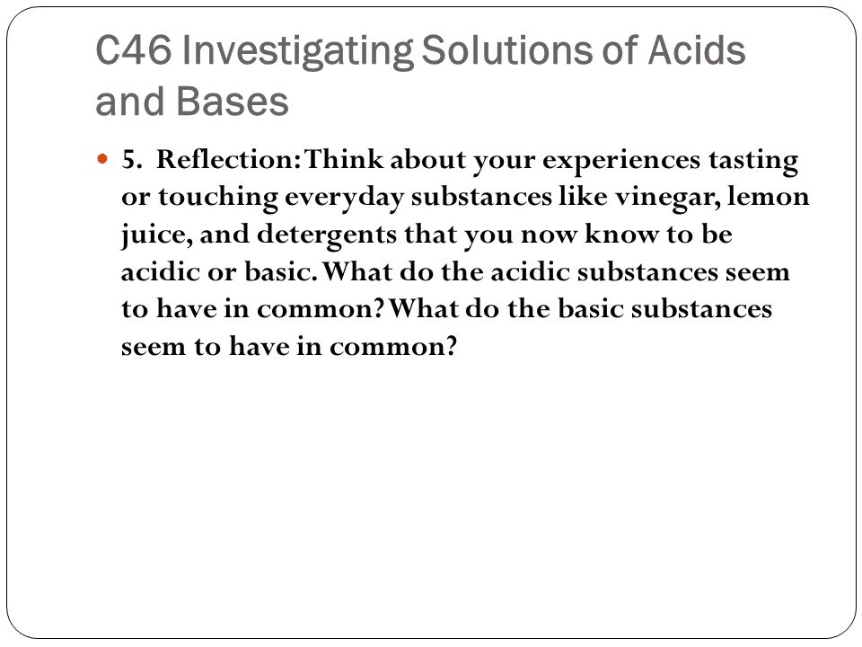 C46 Investigating Solutions of Acids and Bases 5.