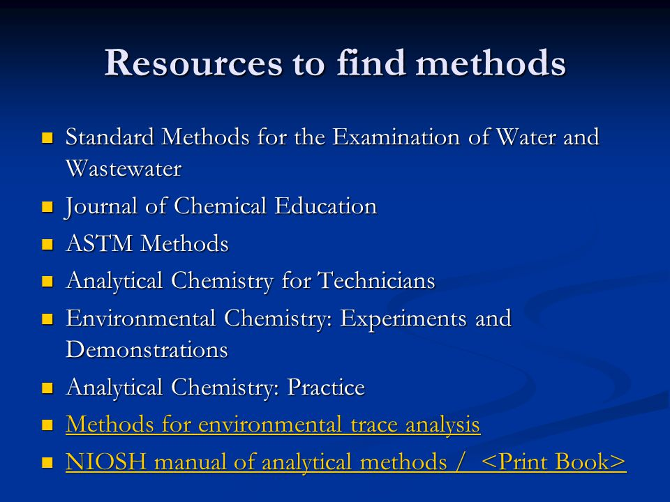 Resources to find methods Standard Methods for the Examination of Water and Wastewater Standard Methods for the Examination of Water and Wastewater Jo