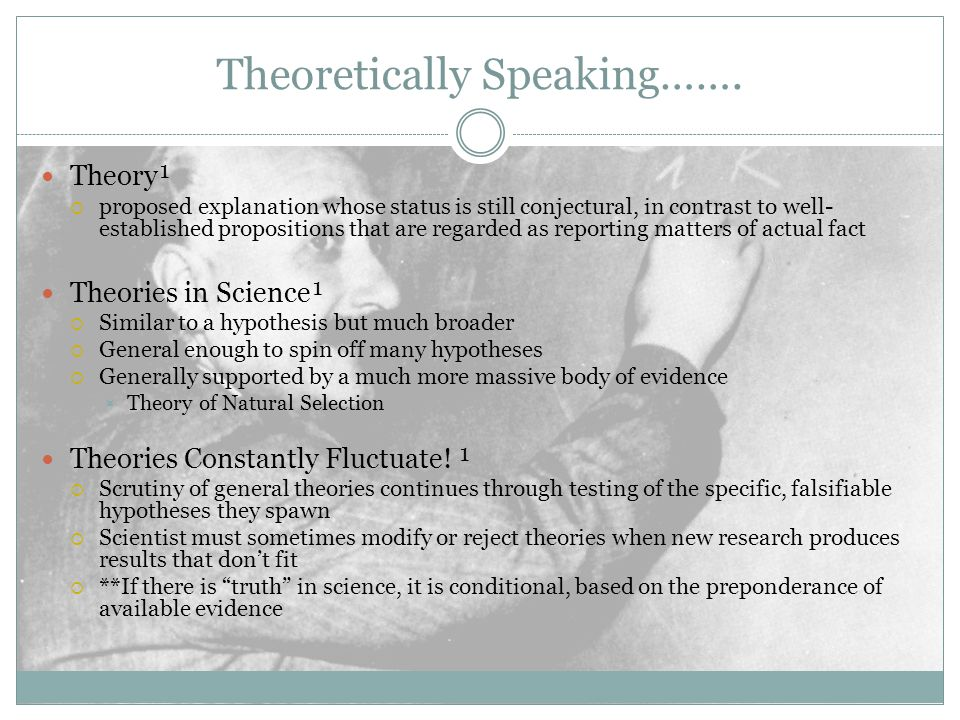 Theoretically Speaking…….