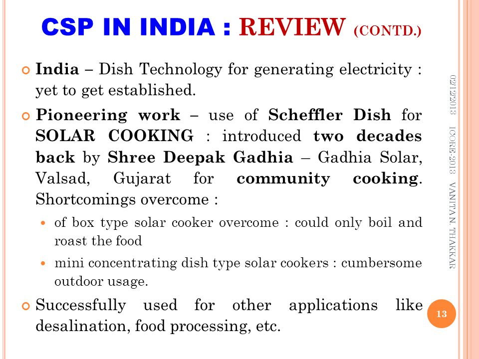 CSP IN INDIA : REVIEW (CONTD.) India – Dish Technology for generating electricity : yet to get established.