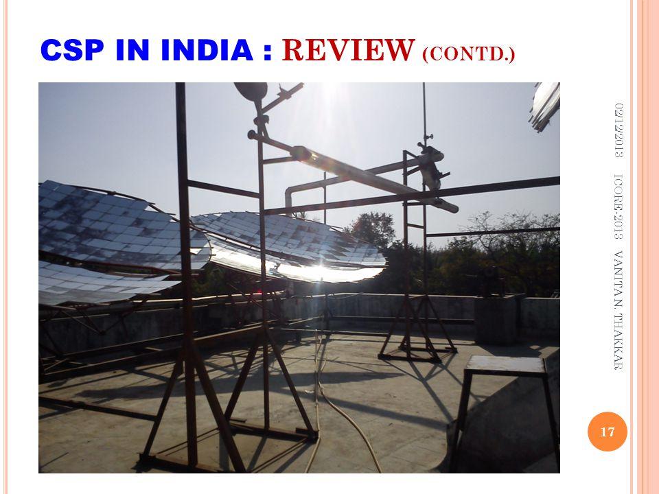 CSP IN INDIA : REVIEW (CONTD.) 02/12/2013 17 ICORE-2013 VANITA N. THAKKAR