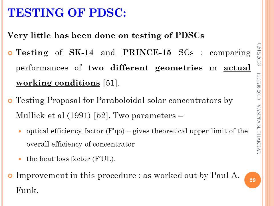 TESTING OF PDSC: 02/12/2013 29 ICORE-2013 VANITA N. THAKKAR Very little has been done on testing of PDSCs Testing of SK-14 and PRINCE-15 SCs : compari
