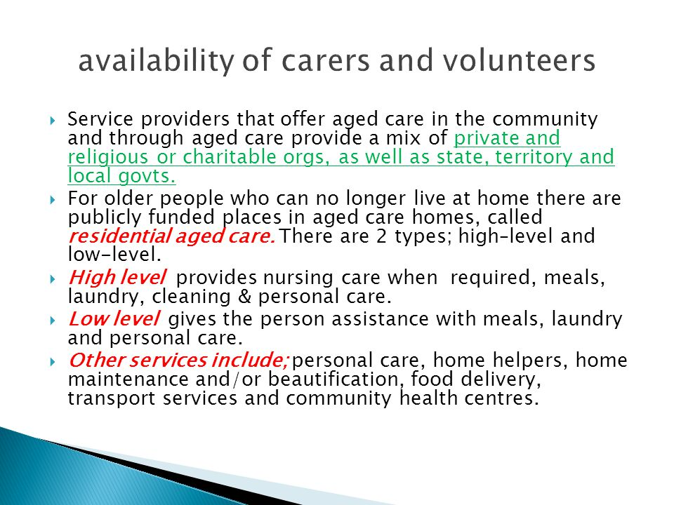  Service providers that offer aged care in the community and through aged care provide a mix of private and religious or charitable orgs, as well as