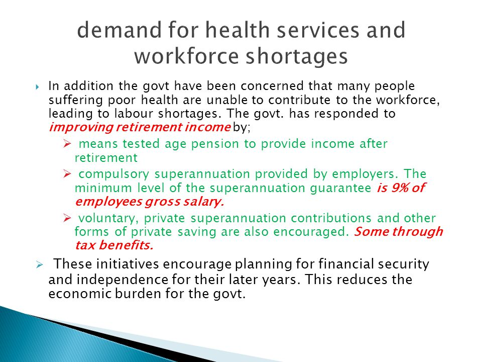 In addition the govt have been concerned that many people suffering poor health are unable to contribute to the workforce, leading to labour shortages.