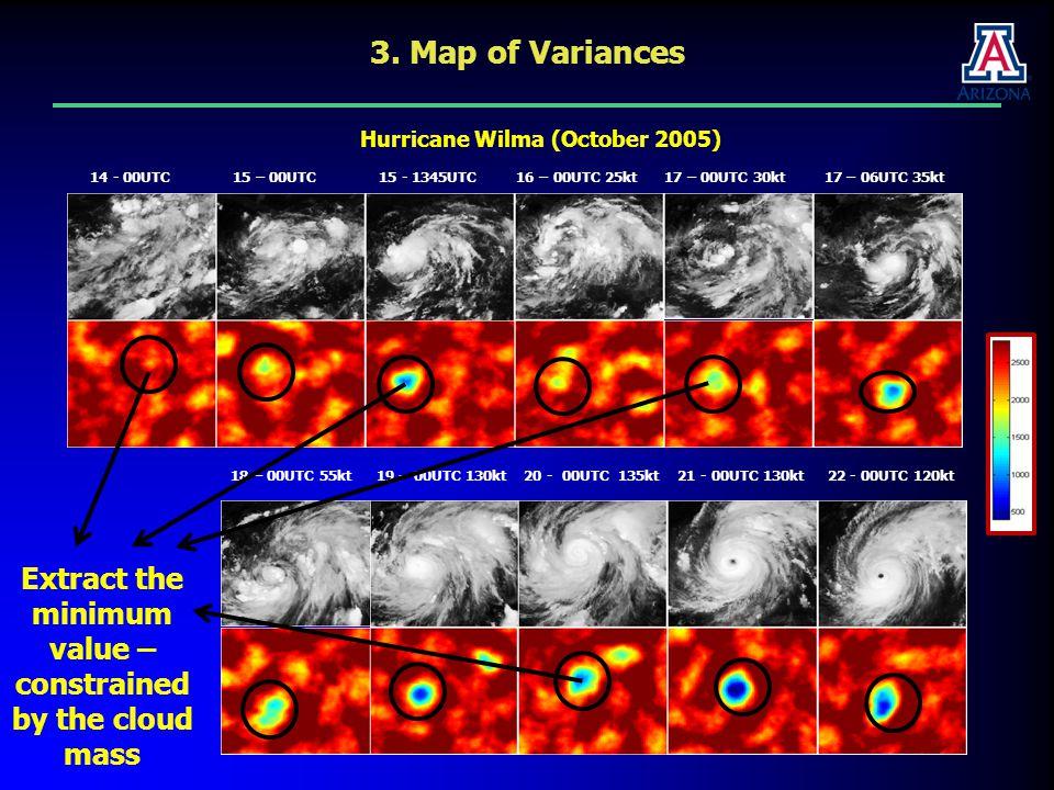 14 - 00UTC 15 – 00UTC 15 - 1345UTC 16 – 00UTC 25kt 17 – 00UTC 30kt 17 – 06UTC 35kt 18 – 00UTC 55kt 19 - 00UTC 130kt 20 - 00UTC 135kt 21 - 00UTC 130kt 22 - 00UTC 120kt Hurricane Wilma (October 2005) 3.