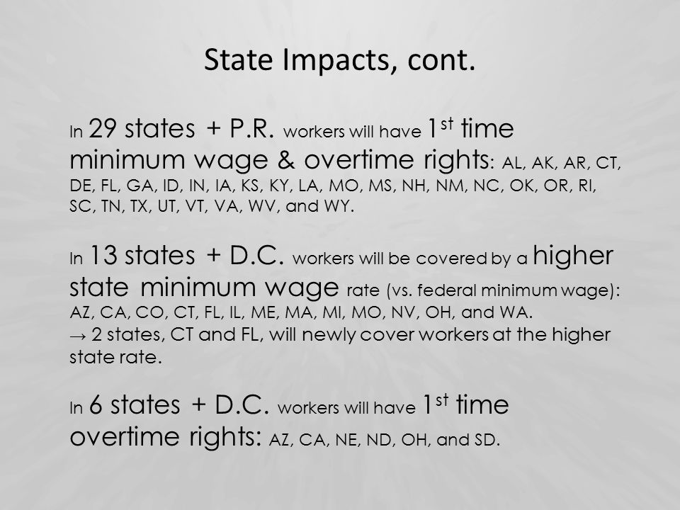 State Impacts, cont. In 29 states + P.R.