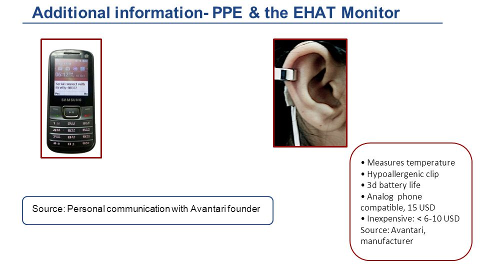 Additional information- PPE & the EHAT Monitor Measures temperature Hypoallergenic clip 3d battery life Analog phone compatible, 15 USD Inexpensive: <