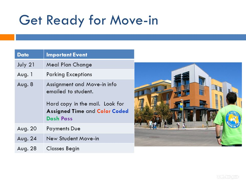 Get Ready for Move-in DateImportant Event July 21Meal Plan Change Aug.