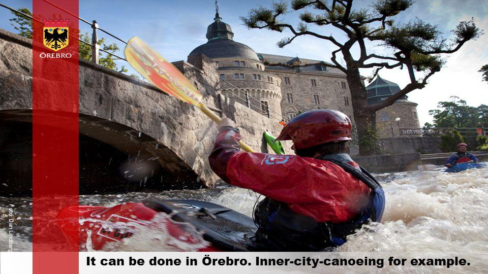 orebro.se It can be done in Örebro. Inner-city-canoeing for example. Foto: Dan Lindberg