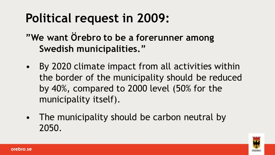 """orebro.se Political request in 2009: """"We want Örebro to be a forerunner among Swedish municipalities."""" By 2020 climate impact from all activities with"""