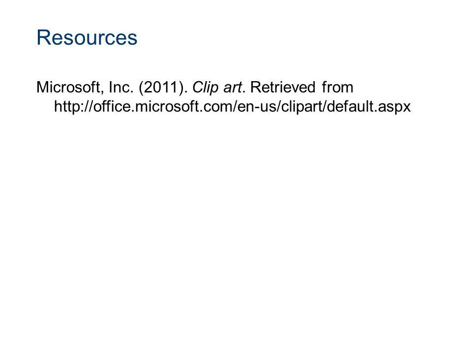 Resources Microsoft, Inc. (2011). Clip art. Retrieved from http://office.microsoft.com/en-us/clipart/default.aspx