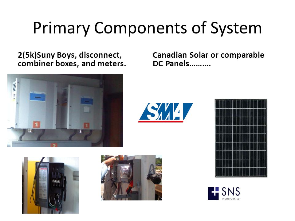 Primary Components of System 2(5k)Suny Boys, disconnect, combiner boxes, and meters.