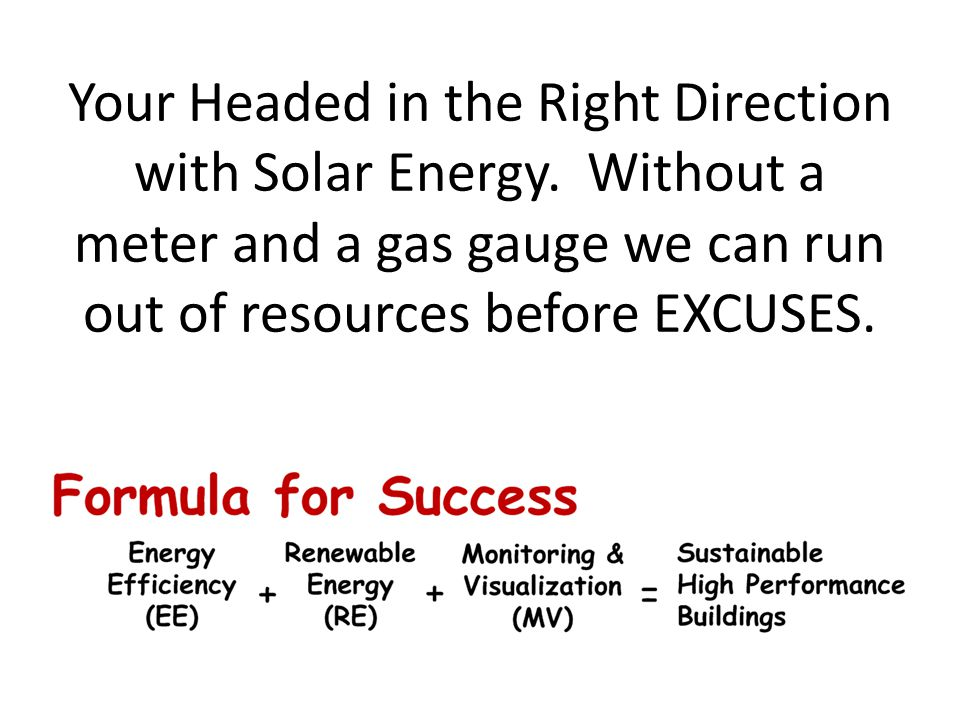 Your Headed in the Right Direction with Solar Energy.