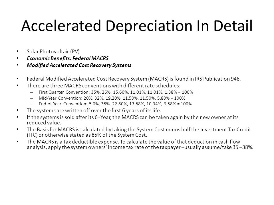 Simple Application Of MACR Depreciation for your Tax Year Solar Photovoltaic (PV) Economic Benefits: Federal Bonus MACRS Bonus Modified Accelerated Cost Recovery Systems The Bonus depreciation was first introduced in 2008 as part of the first stimulus package.