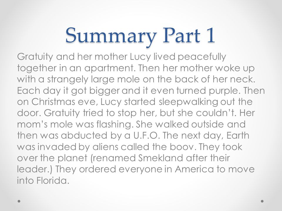 Summary Part 1 Gratuity and her mother Lucy lived peacefully together in an apartment.