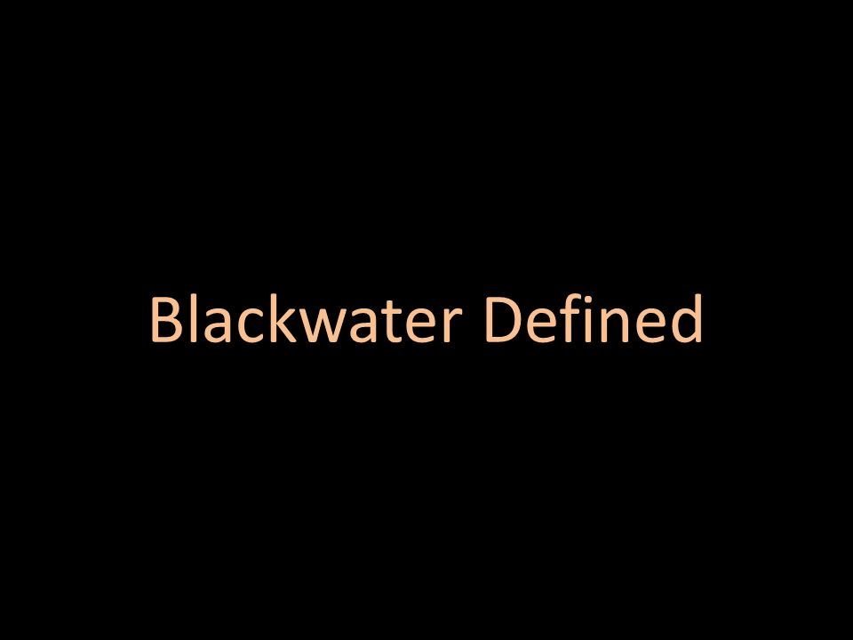 Blackwater Defined