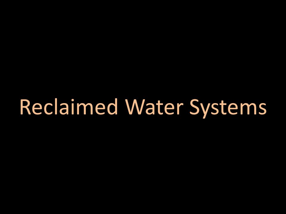 Reclaimed Water Systems