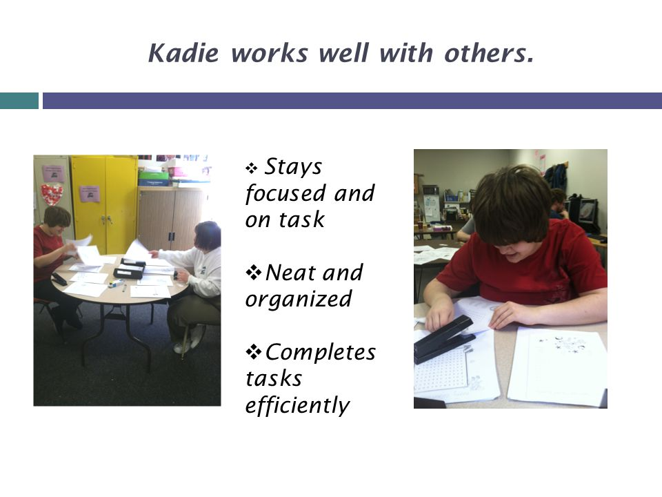 Kadie works well with others.