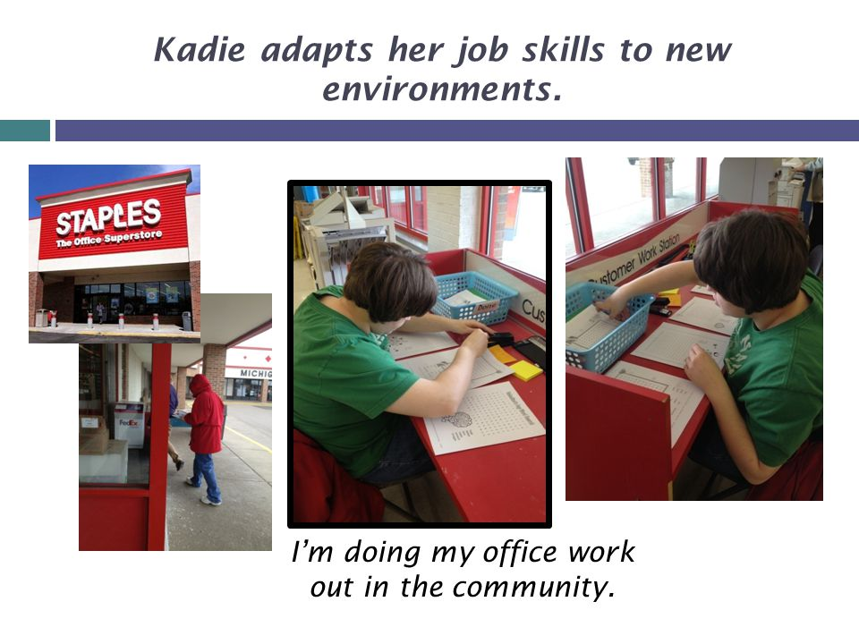 Kadie adapts her job skills to new environments. I'm doing my office work out in the community.