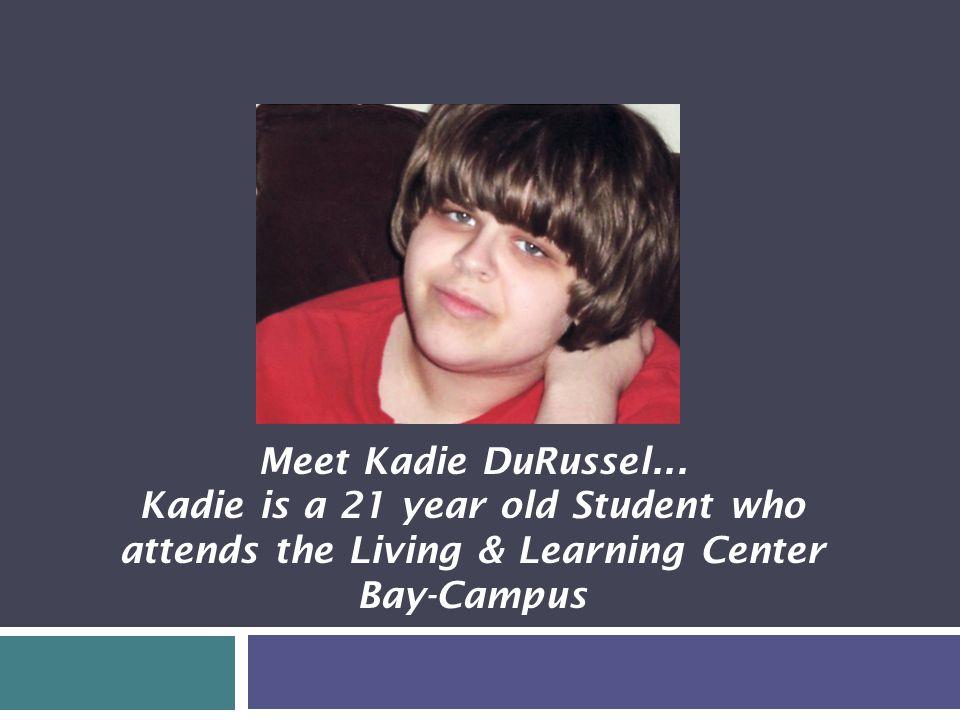 Meet Kadie DuRussel...