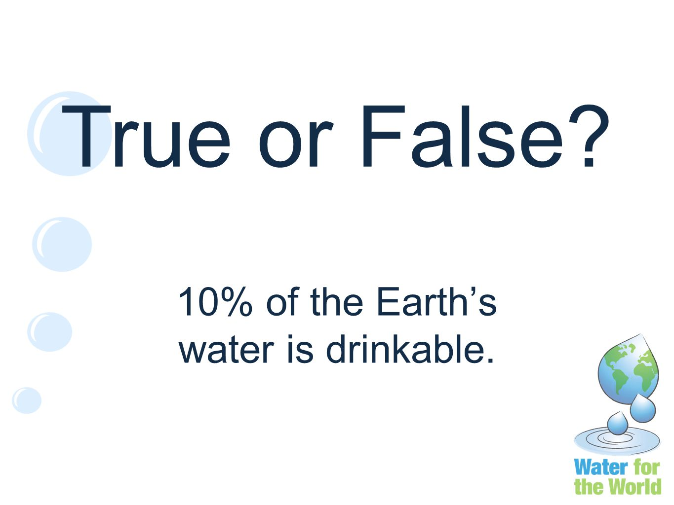 True or False 10% of the Earth's water is drinkable.
