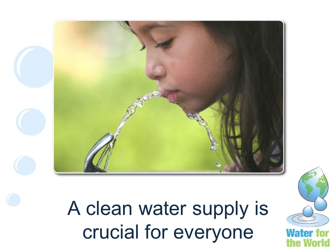 A clean water supply is crucial for everyone