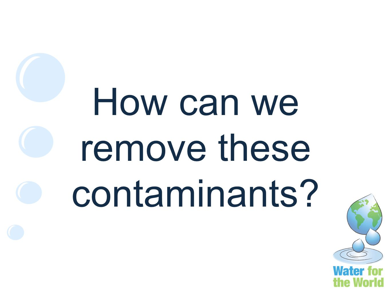 How can we remove these contaminants