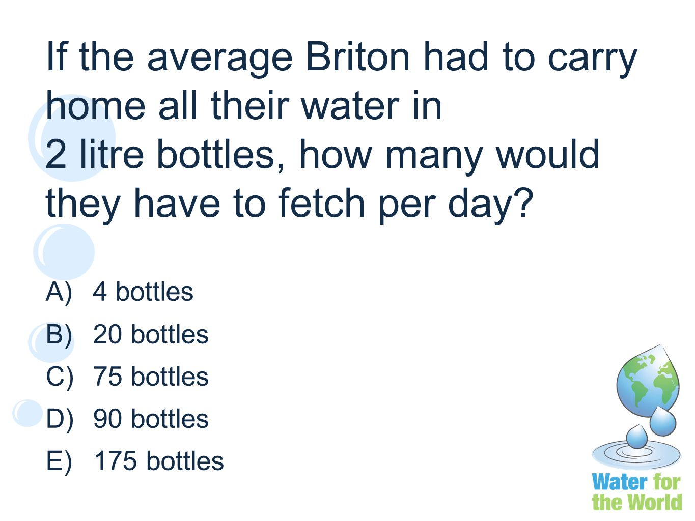 If the average Briton had to carry home all their water in 2 litre bottles, how many would they have to fetch per day.
