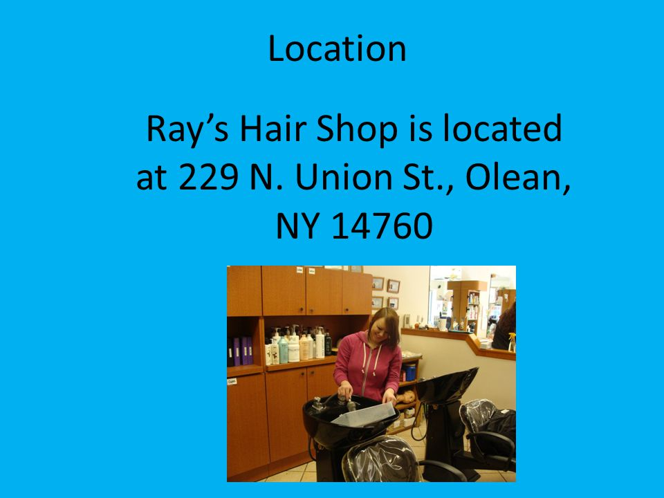 Location Ray's Hair Shop is located at 229 N. Union St., Olean, NY 14760