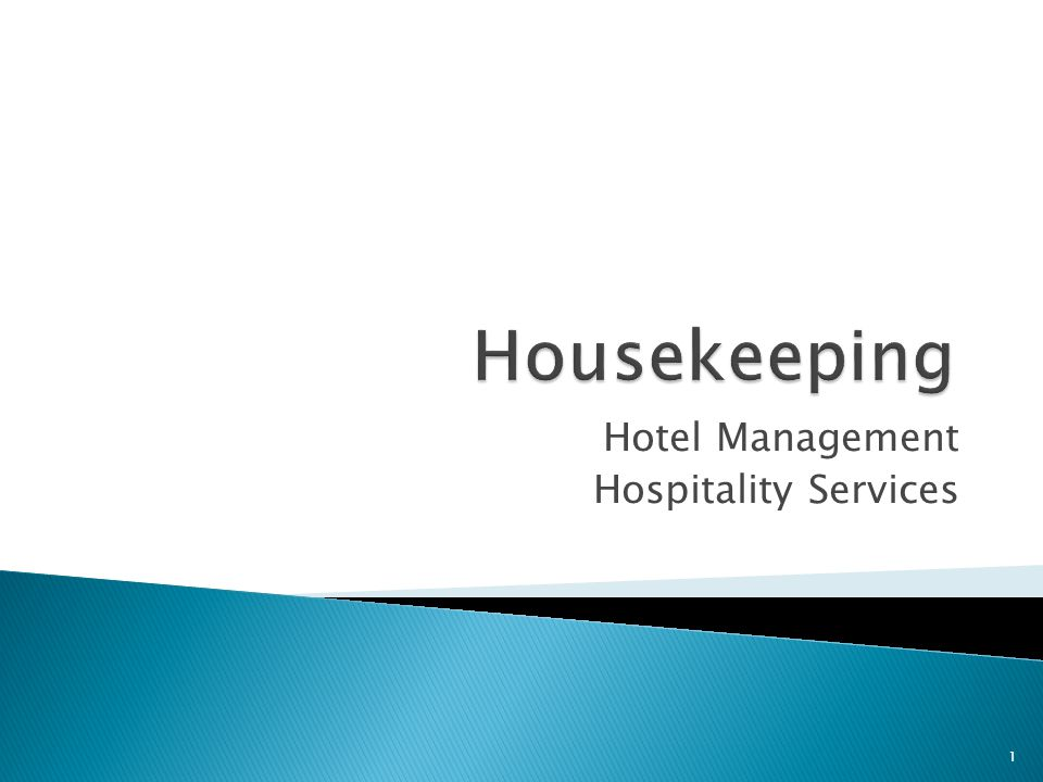Hotel must be clean, sanitary and presentable at all times, inside and out.