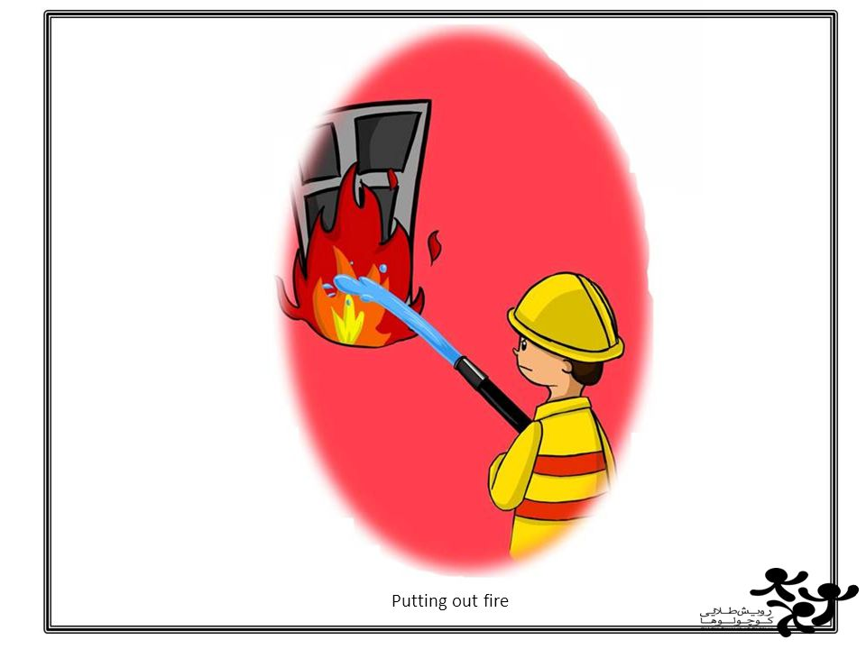 Putting out fire