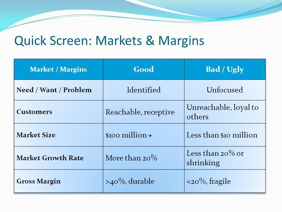 Quick Screen: Markets & Margins