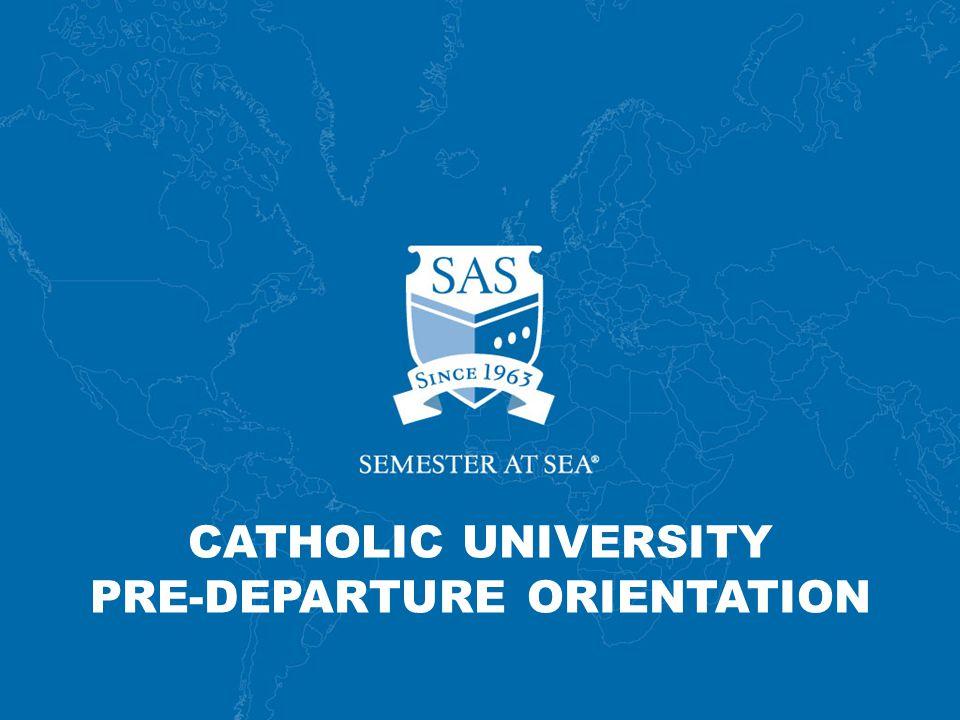 CATHOLIC UNIVERSITY PRE-DEPARTURE ORIENTATION