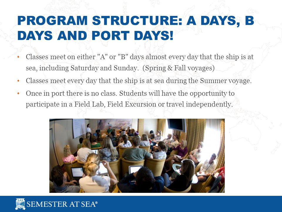 PROGRAM STRUCTURE: A DAYS, B DAYS AND PORT DAYS.